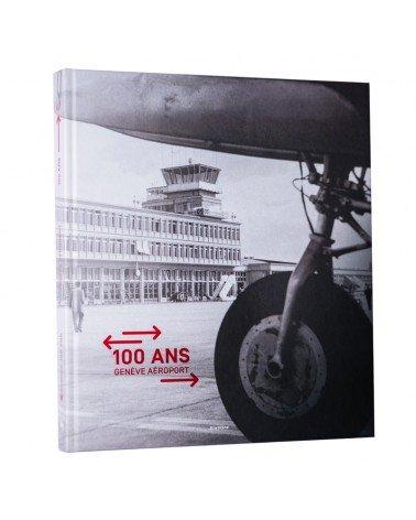 Livre 100 ans Genève Aéroport